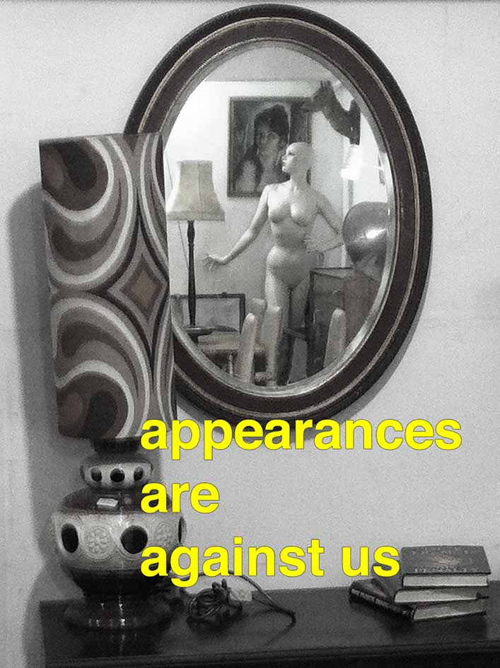 appearances are against us